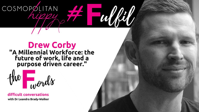 #Fulfil: A Millennial Workforce: the future of work, life and a purpose driven career with Drew Corb