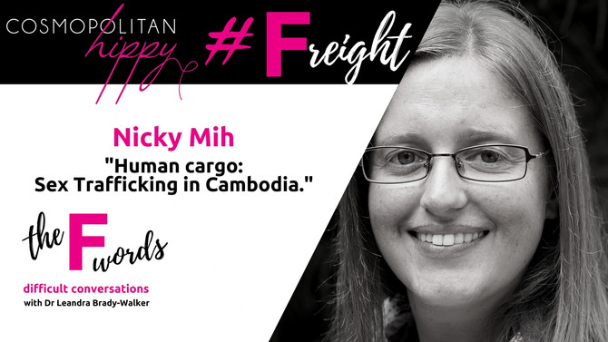 #Freight: Human Cargo: Sex Trafficking in Cambodia with Nicky Mih.