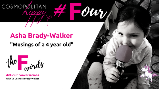 #Four: Musings of a four year old with Asha Brady-Walker