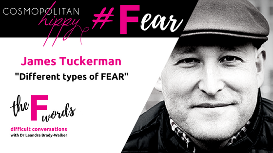 #fear James Tuckerman Anthill Online The Cosmopolitan Hippy The F Words Podcast