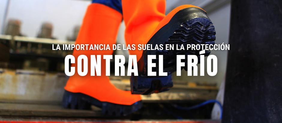 LA IMPORTANCIA DE LAS SUELAS EN LA PROTECCIÓN CONTRA EL FRÍO