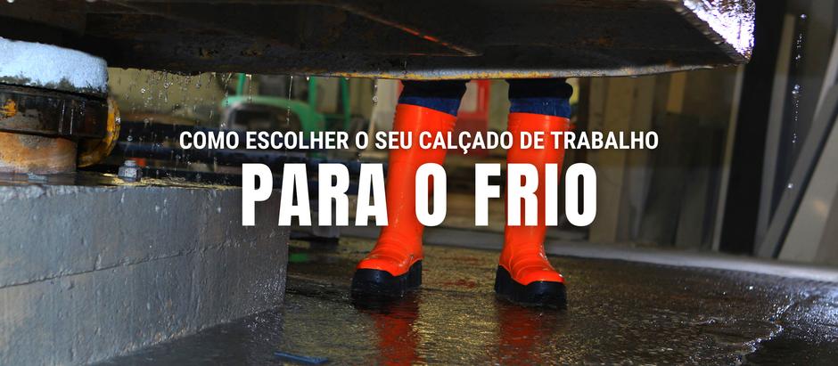 COMO ESCOLHER O SEU CALÇADO DE TRABALHO PARA O FRIO