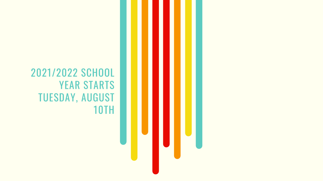 20212022 School year starts Tuesday, August 10th.png