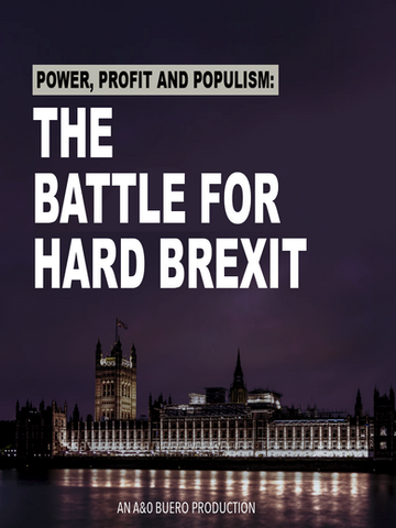 Power Profit and Populism The Battle for Hard Brexit