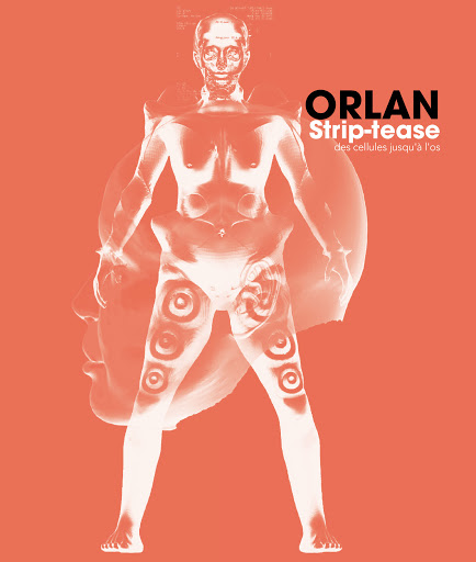 An orange poster with a white humanoid body, the text reads, Orlan, Strip Tease, des cellules jusqu'a l'os