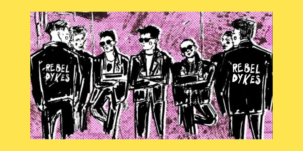 The poster for 'Rebel Dykes', a cartoon-like drawing of 7 'rebel dykes' in biker jackets and sunglasses on a purple background bordered with bright yellow.