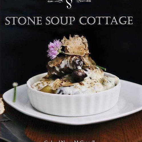 Stone Soup Cottage: A Vignette of Seasonal Recipes