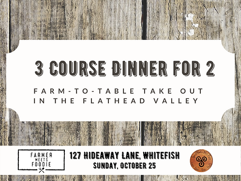 Take Home Dinner for Two in the Flathead