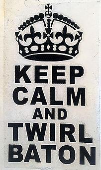 Keep Calm & Twirl.jpg