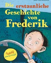 Leeuwen, Joke van: Die erstaunliche Geschichte von Frederik - total geschrumpft