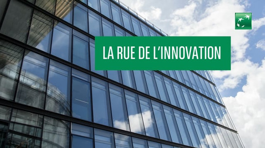 LA RUE DE L'INNOVATION - BNP PARIBAS REAL ESTATE