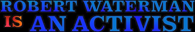 Robert Waterman activist