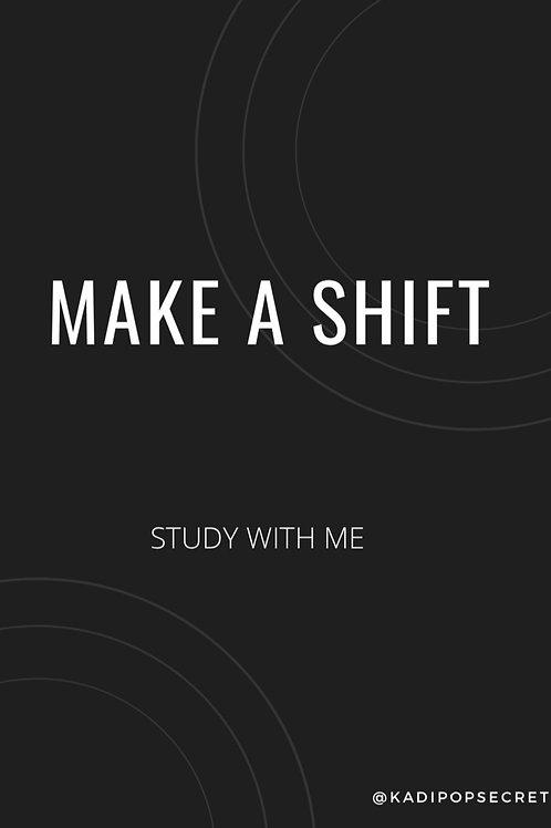 MAKE A SHIFT ( GUIDE )