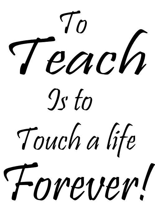 To Teach....