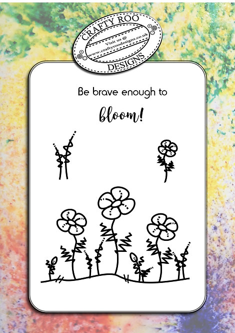 Be brave enough to bloom!