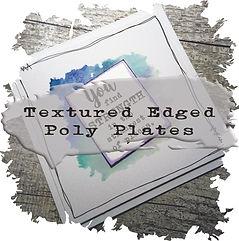 Textured Edge Poly PLates.jpg