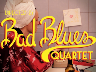 """Snort Some Daisies"": the new video of Bad Blues Quartet is out today."