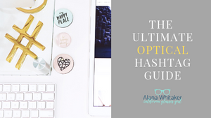 The Ultimate Optical Hashtag Guide