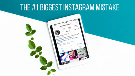 The #1 Biggest Instagram Mistake