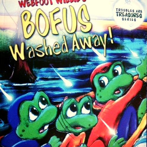 Webfoot Willie's Bofus Washed Away!