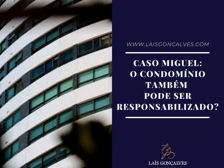 Caso Miguel: O condomínio também pode ser responsabilizado?