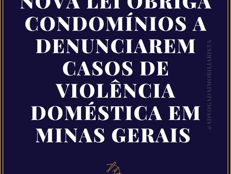 Nova Lei obriga Condomínios a denunciarem casos de violência doméstica em Minas Gerais