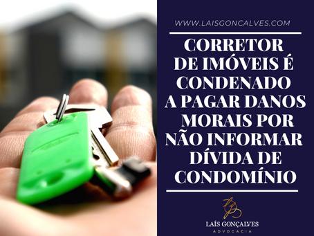 Corretor de imóveis é condenado a pagar danos morais por não informar dívida de condomínio
