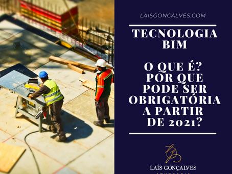 O que é a Tecnologia BIM e porquê ela pode se tornar obrigatória nas construções brasileiras em 2021