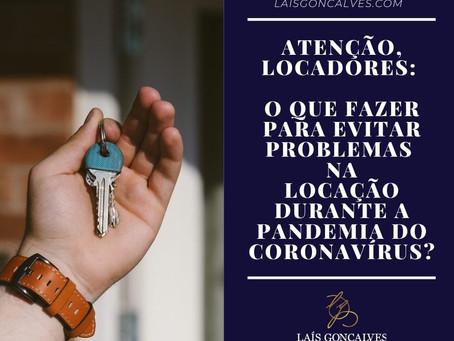 ATENÇÃO, LOCADORES: O QUE FAZER PARA EVITAR PROBLEMAS NA LOCAÇÃO DURANTE A PANDEMIA DO CORONAVÍRUS?
