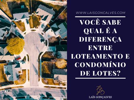 Qual a diferença entre condomínio de lotes e loteamento?