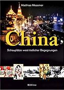 China - Schauplätze west-östlicher Begegnungen