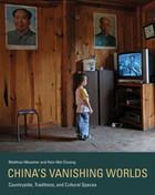 China's Vanishing Worlds