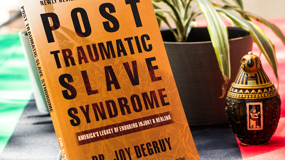 Post Traumatic Slave Syndrome by Joy DeGruy