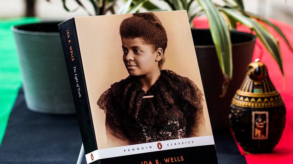 Ida B Wells: The Light of Truth: Writings of an Anti-Lynching Crusader