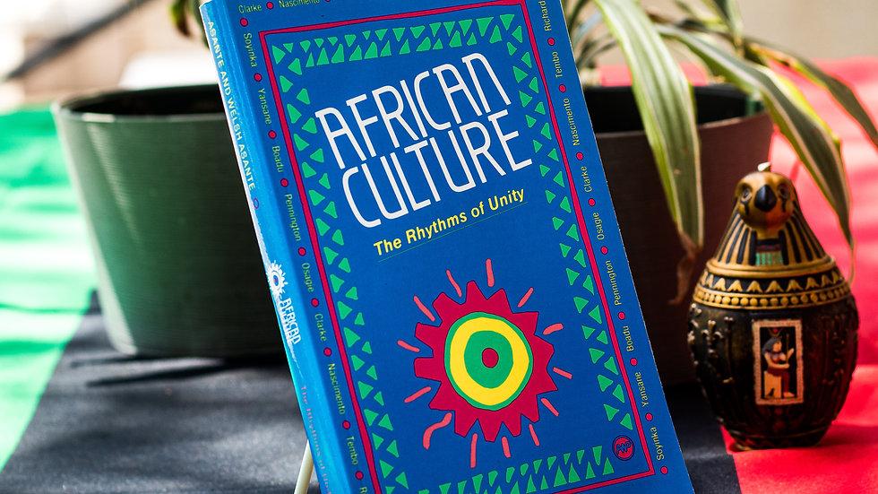 African Culture: The Rhythms of Unity by Molefi Kete Asante
