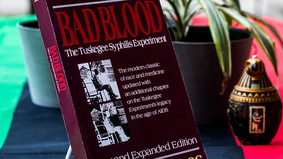 Bad Blood: The Tuskegee Syphilis Experiment