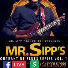 Mr Sipp Quarantine Blues Series Vol. 1
