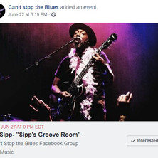 Can't stop the Blues June 27 Mr. Sipp wi