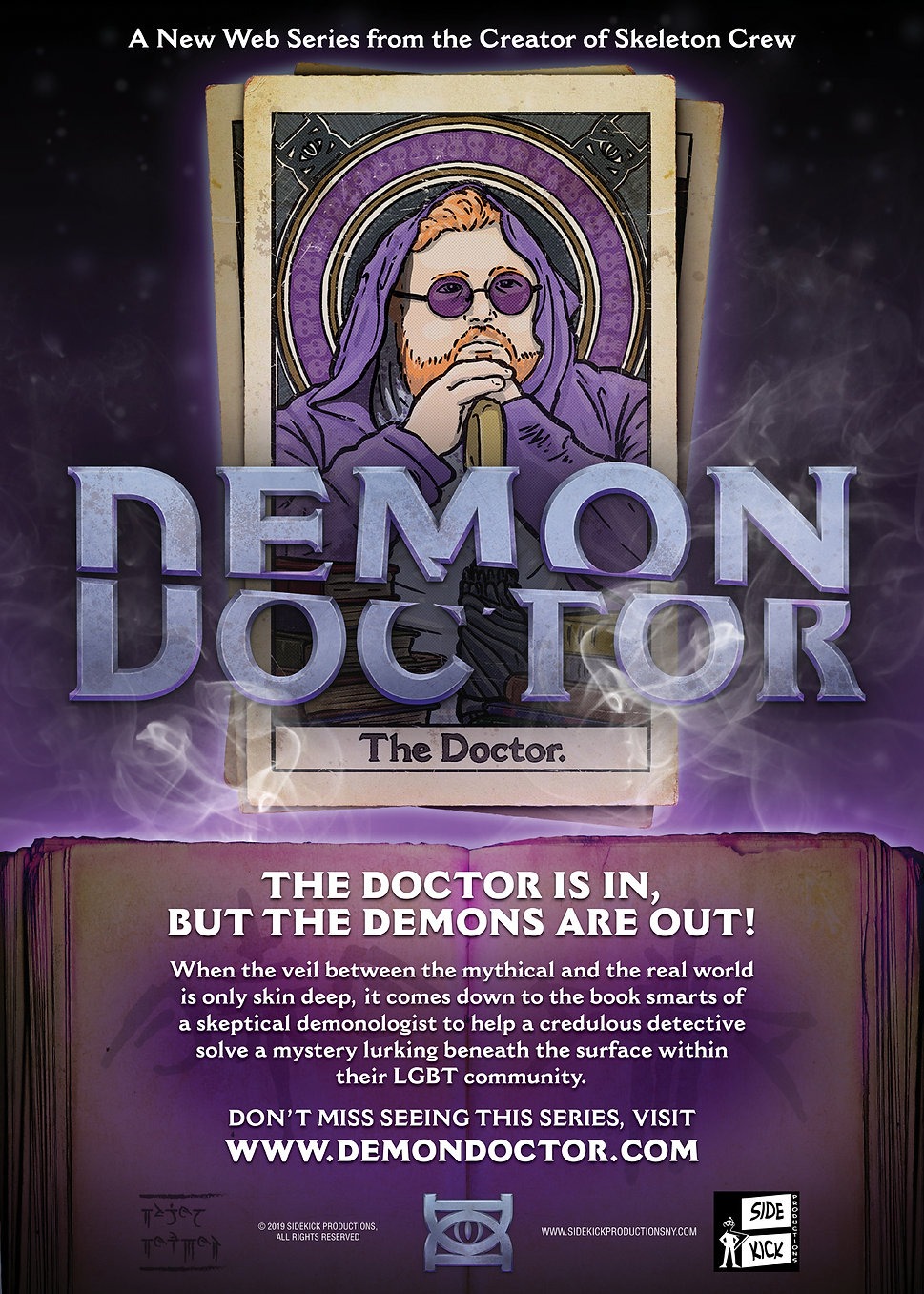 Demon Doctor - The doctor is in, but the demons are out!  When the veil between the mythical and the real world is only skin deep, it comes down to the book smarts of a skeptical demonologist to help a credulous detective solve a mystery lurking beneath the surface within their LGBT community.