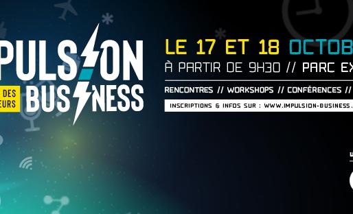 Impulsion Business, le festival des Entrepreneurs, 17-18 octobre 2019, Parc des Expositions de Caen
