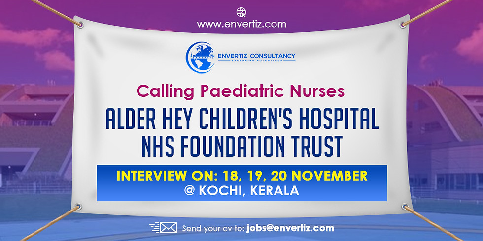 Calling Paediatric Nurses Alder Hey Children's Hospital NHS foundation trust