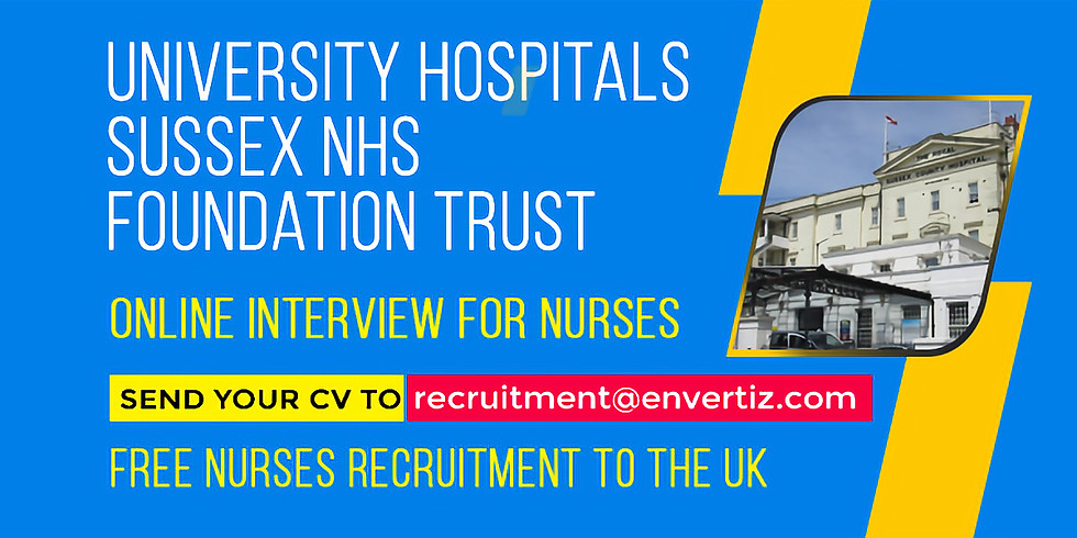 The University Hospitals Sussex NHS Foundation Trust, UK is recruiting registered nurses.