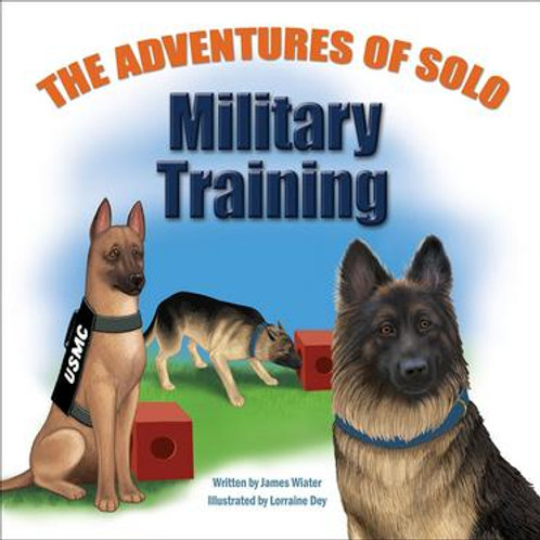 The Adventure's of Solo, Military Training. Children's book