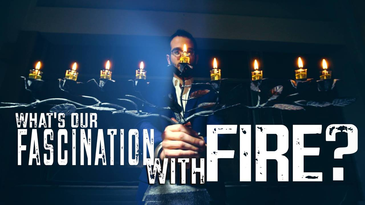 What's Our Fascination With Fire?