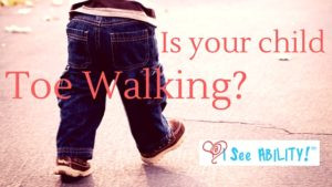 Is your child Toe Walking?