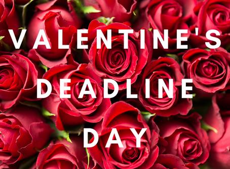 Valentine's Deadline Day
