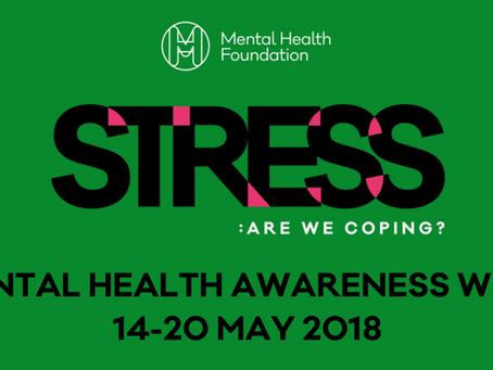 Mental Health Awareness Week! 14-20 May 2018