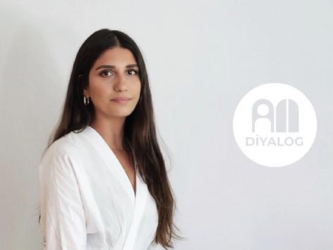 DİYALOG: Buket Hoşcan Bazman   Ürün Tasarımcısı