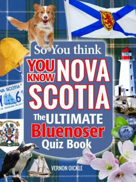 So you think you know Nova Scotia: Quiz Book | Nimbus Publishing