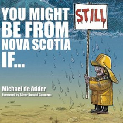 You Might STILL Be from Nova Scotia If… | Nimbus Publishing